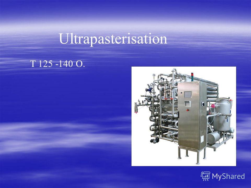 T 125 -140 O. Ultrapasterisation