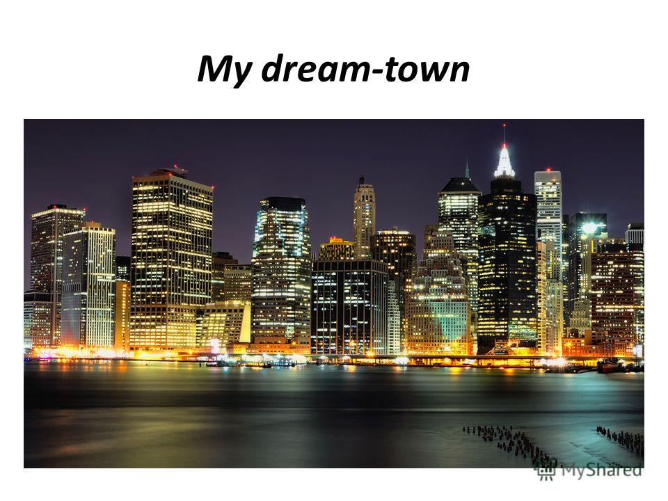 My dream-town