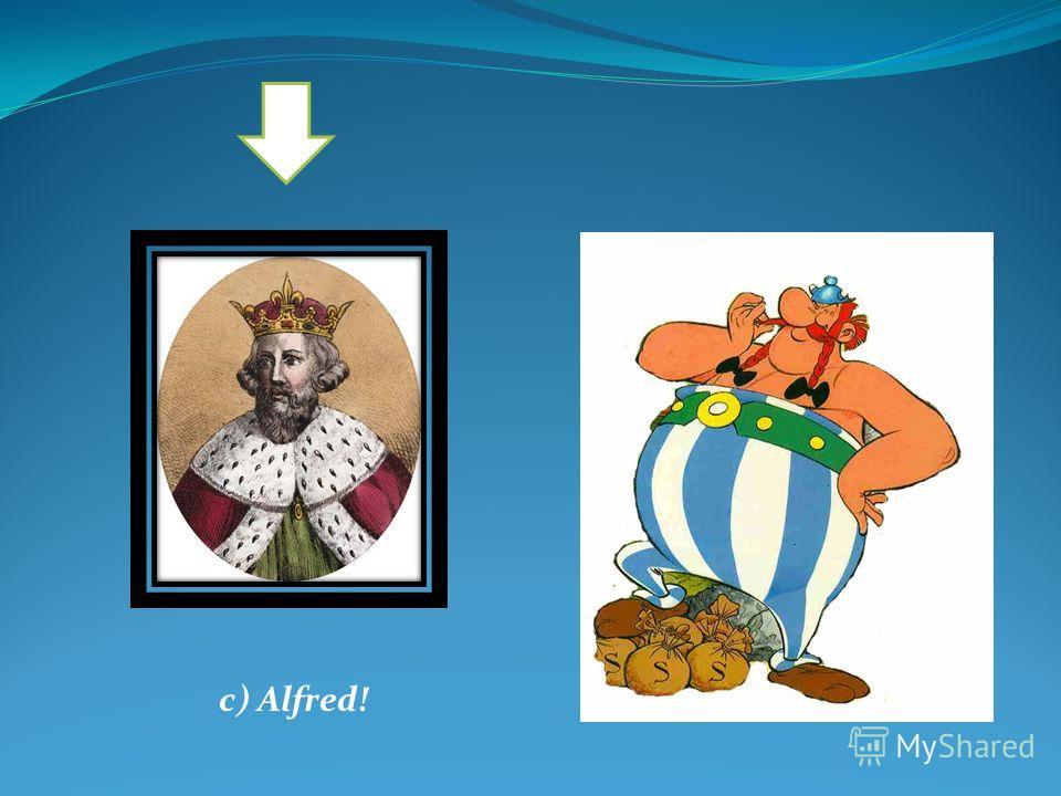 c) Alfred!