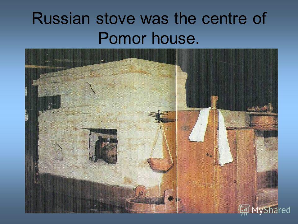 The Pomor Cuisine In olden times meals in Pomorye were special, thats why we speak of a Northern Russian cuisine.
