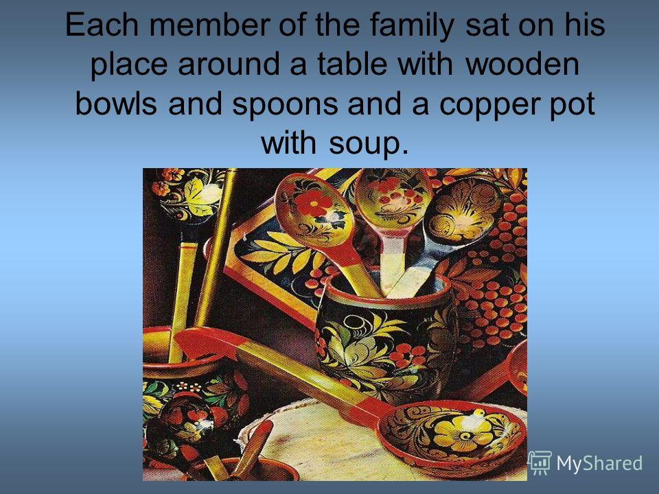 Pomors had 4 meals a day: breakfast, dinner, midday meal and supper. Every meal was a sort of а ritual.