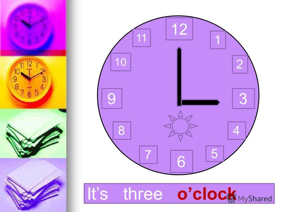12 3 6 9 1 2 11 10 8 7 4 5 Its three oclock
