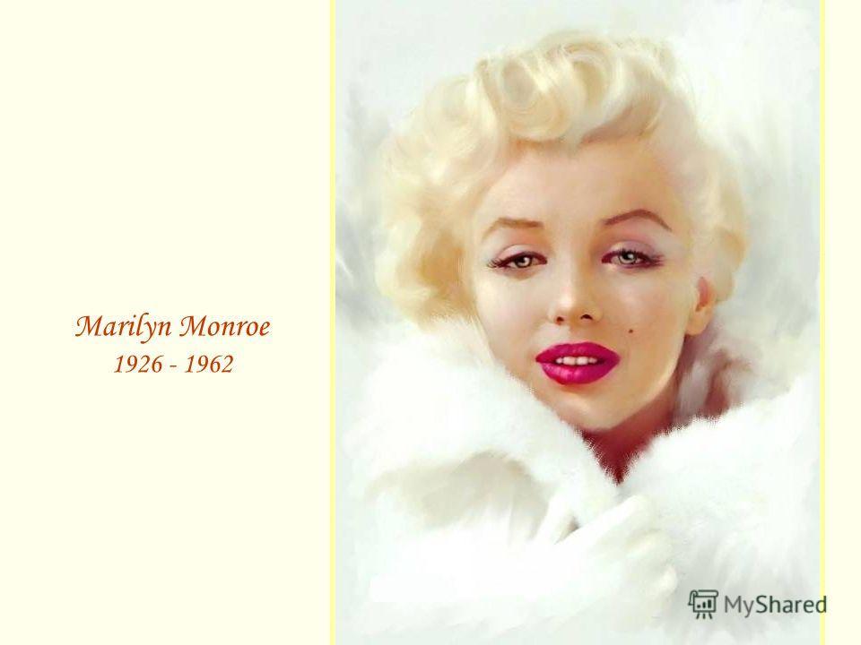 Marilyn Monroe 1926 - 1962
