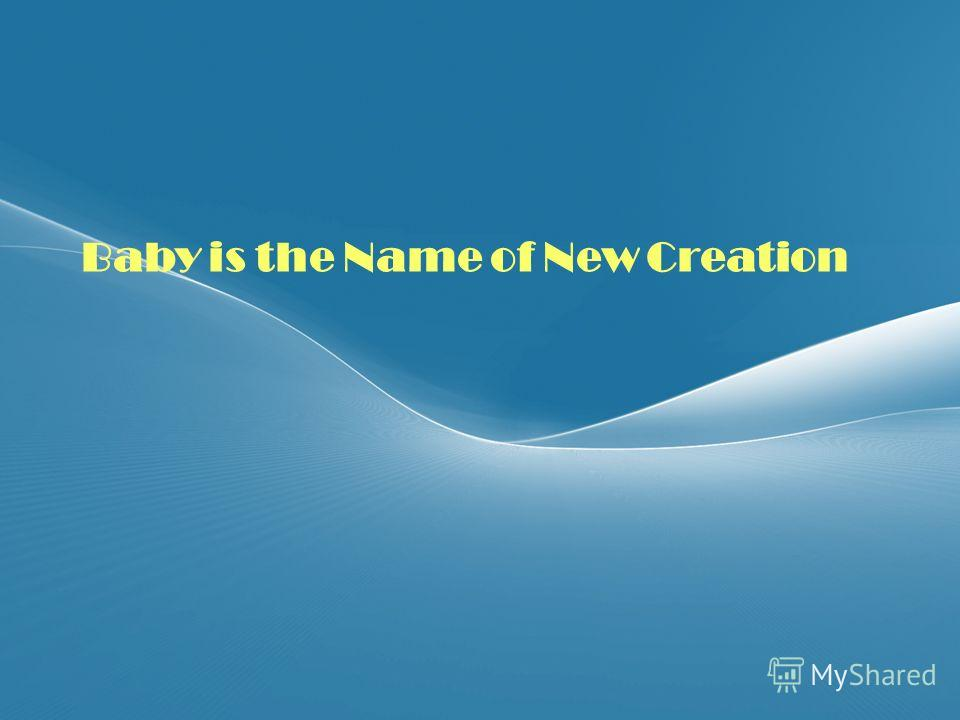 Page 1 Baby is the Name of New Creation