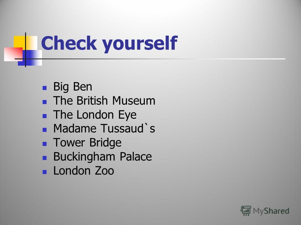 Match the parts Big Palace The British Zoo The London Ben Madame Bridge Tower Eye Buckingham Museum London Tussaud`s