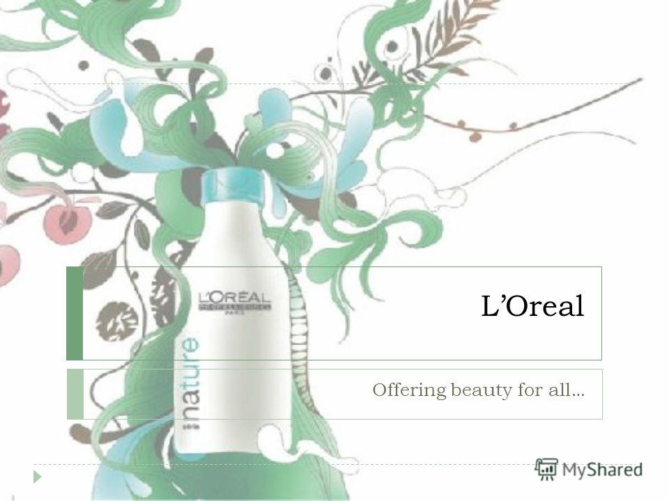 LOreal Offering beauty for all…