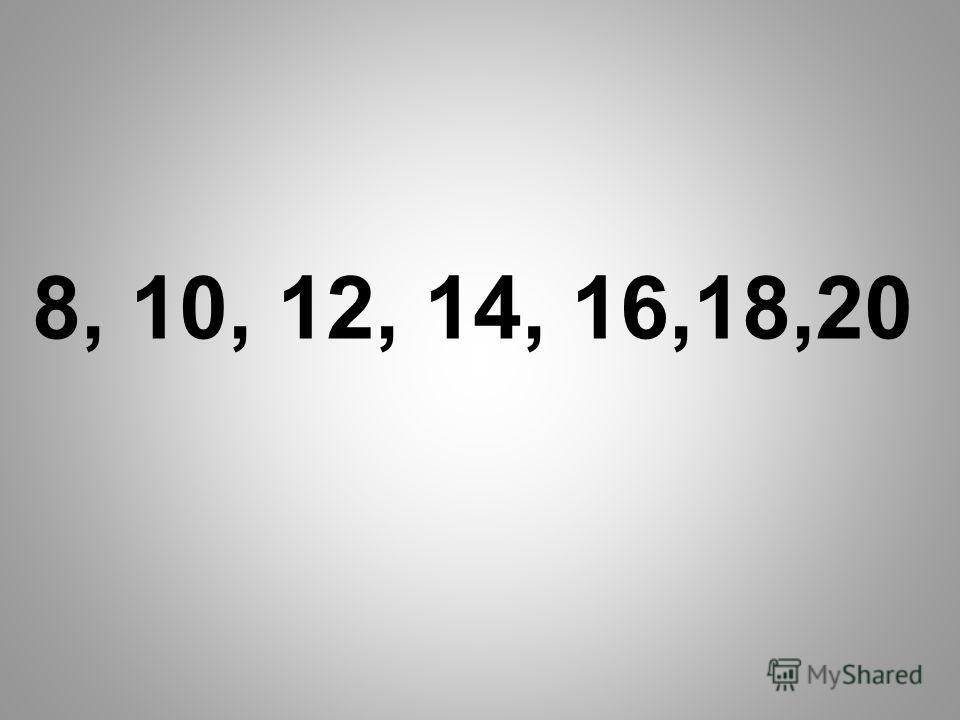 8, 10, 12, 14, 16,18,20