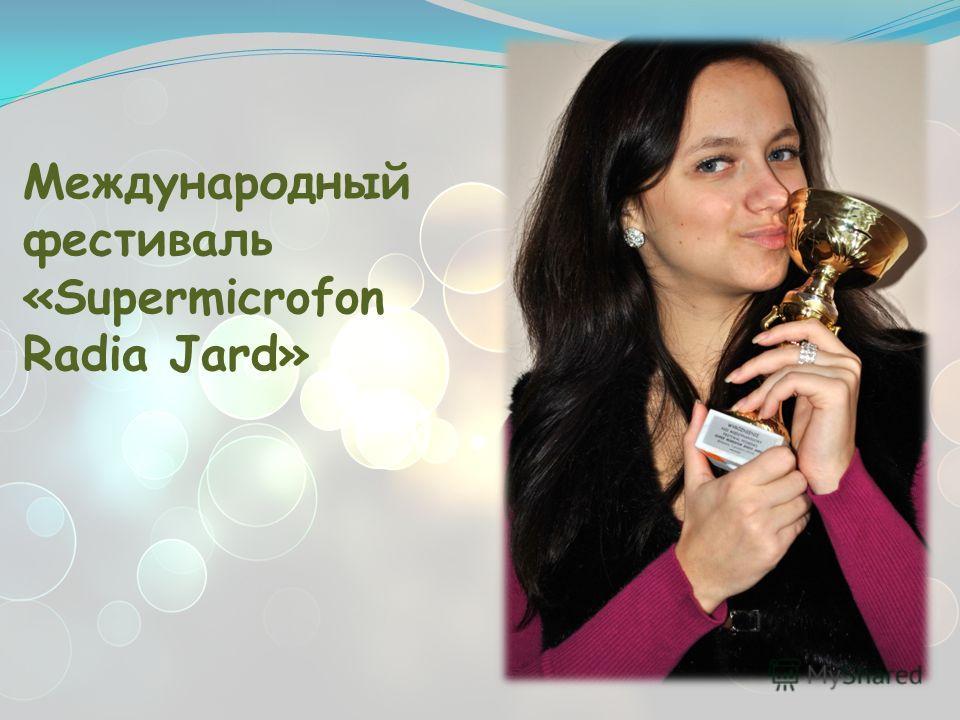 Международный фестиваль «Supermicrofon Radia Jard»