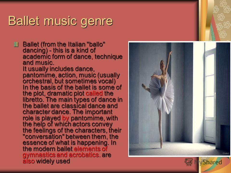 Ballet music genre Ballet (from the Italian