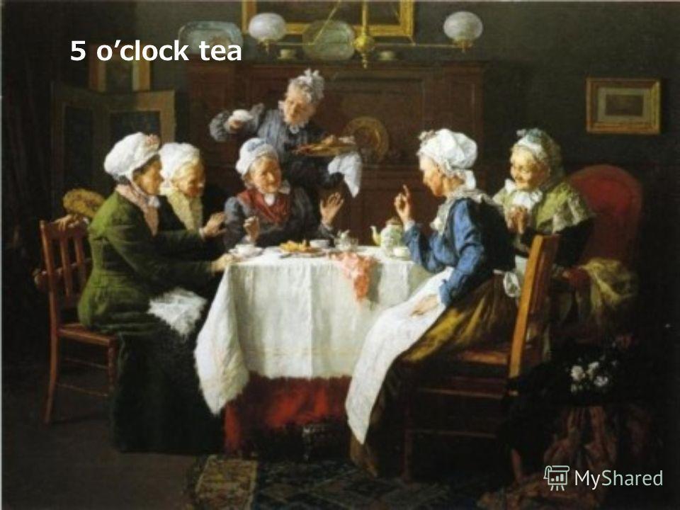 5 oclock tea