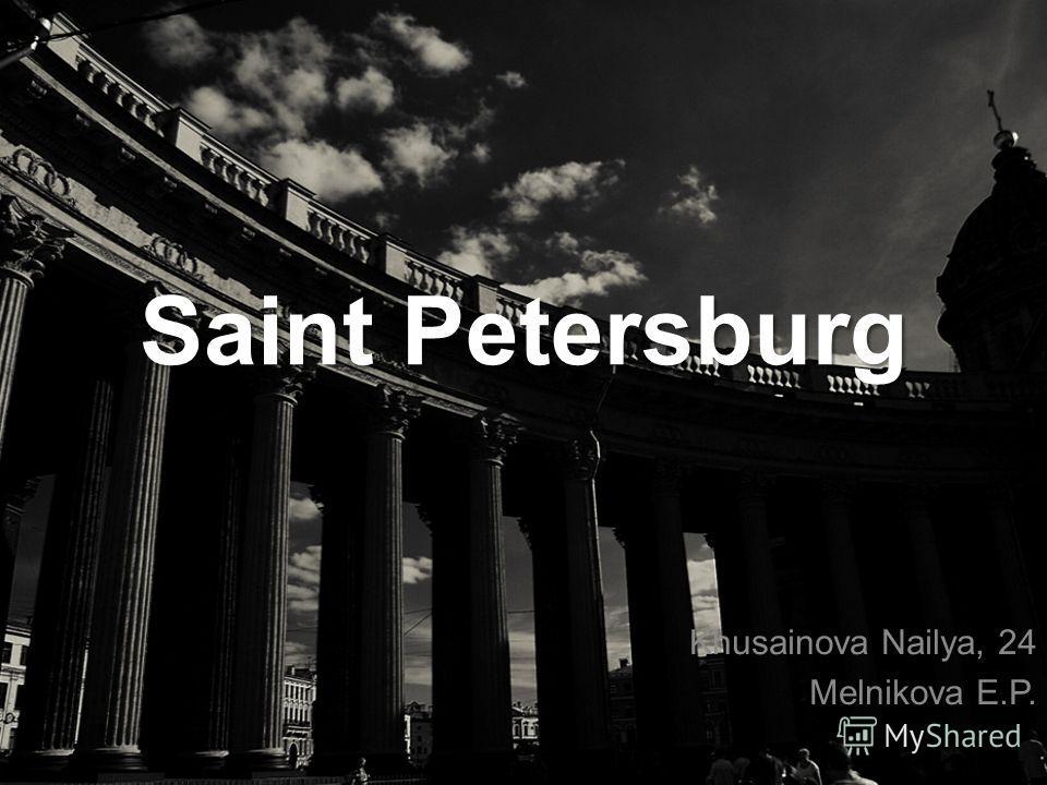 Saint Petersburg Khusainova Nailya, 24 Melnikova E.P.