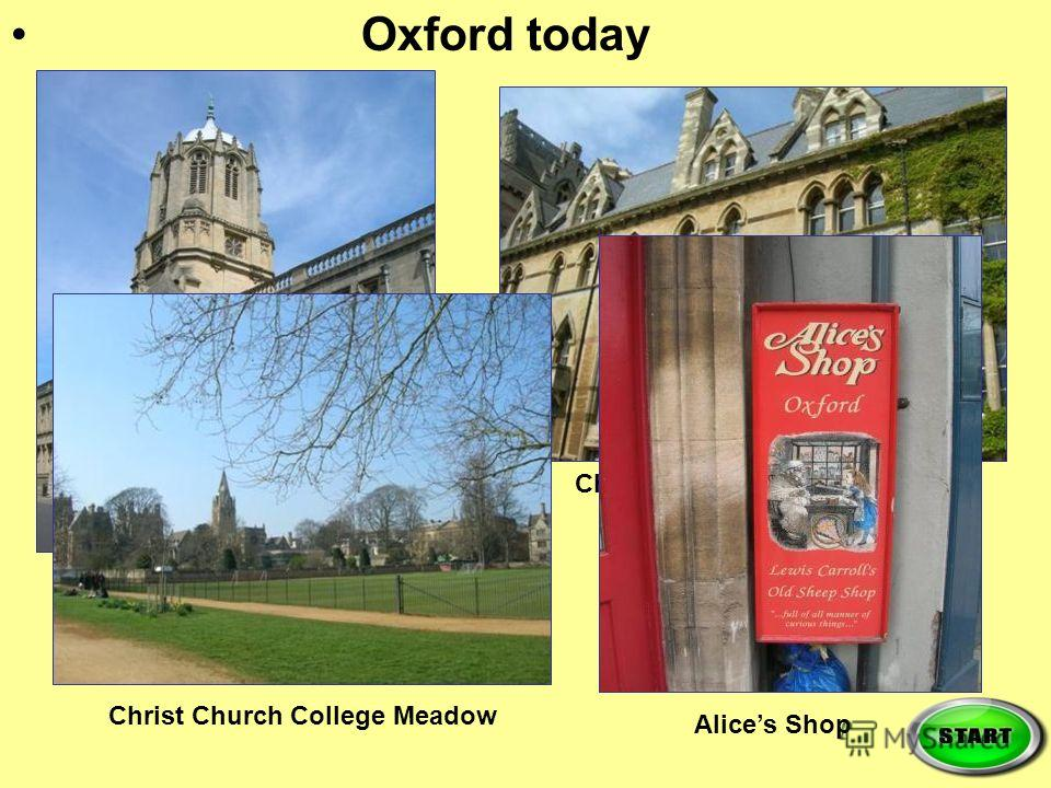 Oxford today Toms Tower Christ Church College Christ Church College Meadow Alices Shop