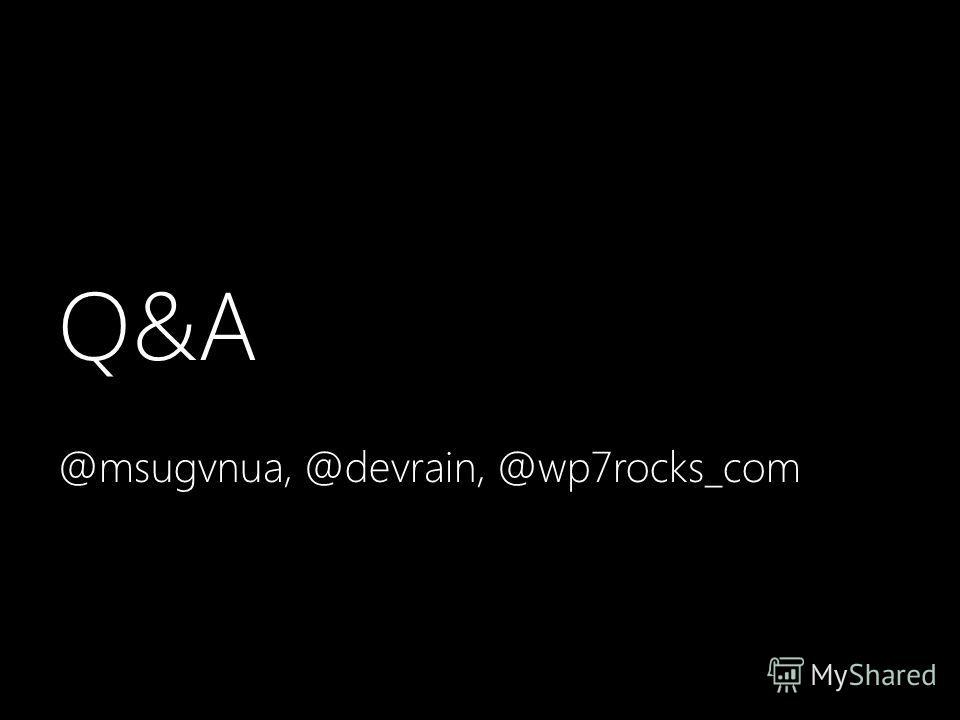 Q&A @msugvnua, @devrain, @wp7rocks_com