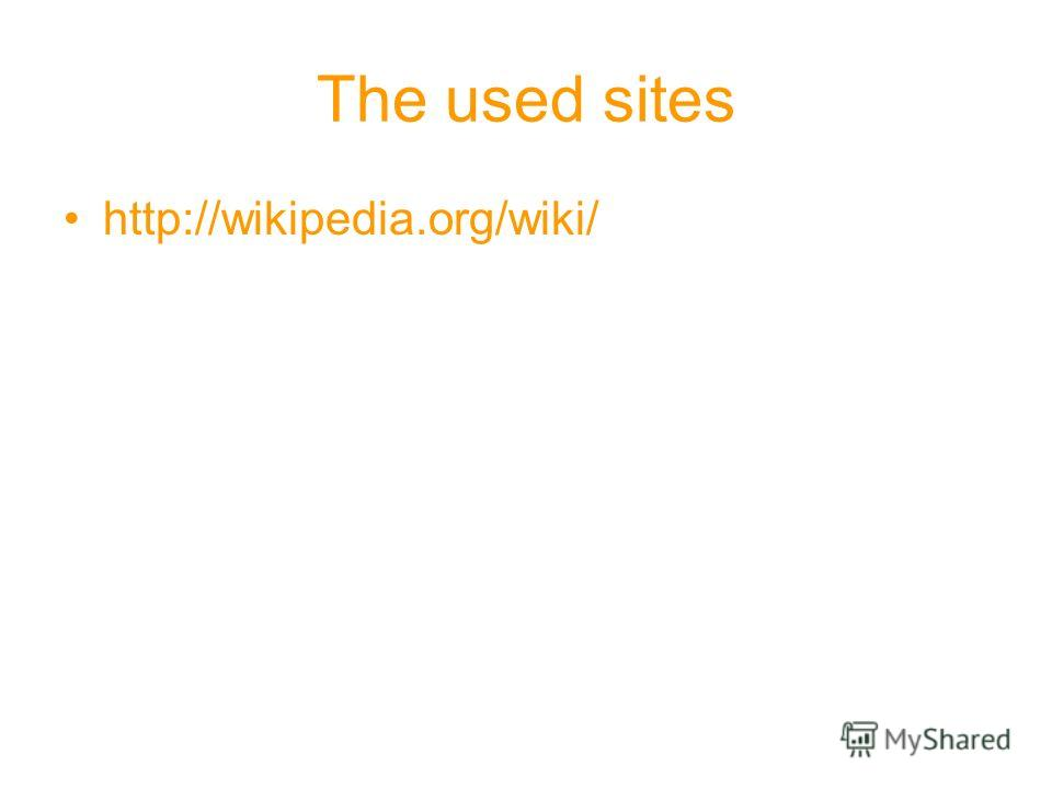 The used sites http://wikipedia.org/wiki/