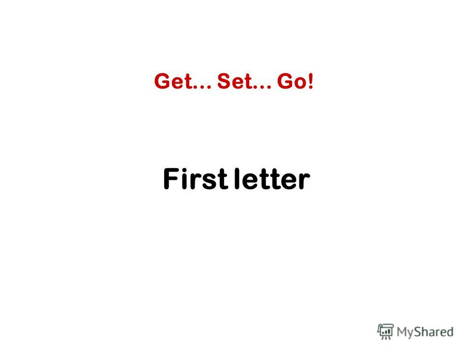 First letter Get… Set… Go!