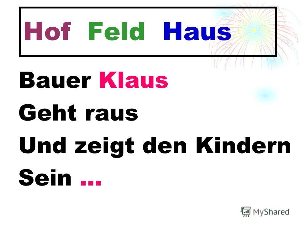 Bauer Klaus Geht raus Und zeigt den Kindern Sein … Hof Feld Haus