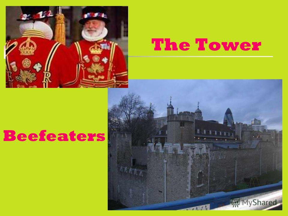 The Tower Beefeaters