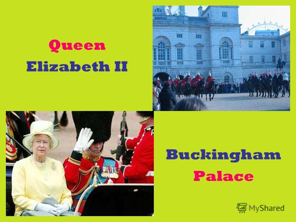 Queen Elizabeth II Buckingham Palace
