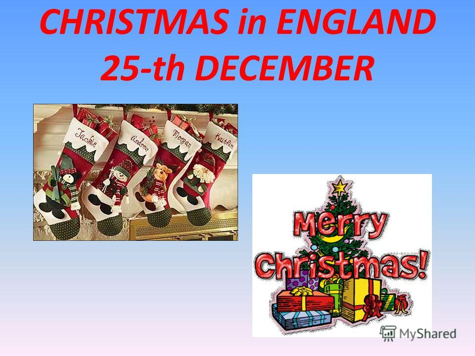 CHRISTMAS in ENGLAND 25-th DECEMBER