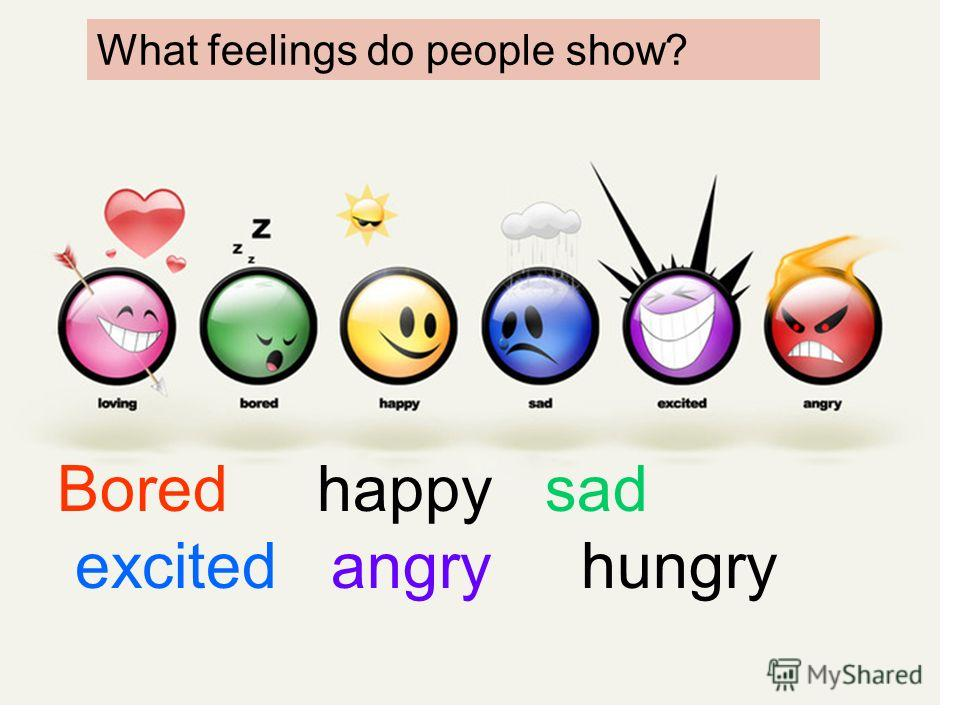 What feelings do people show? Bored happy sad excited angry hungry