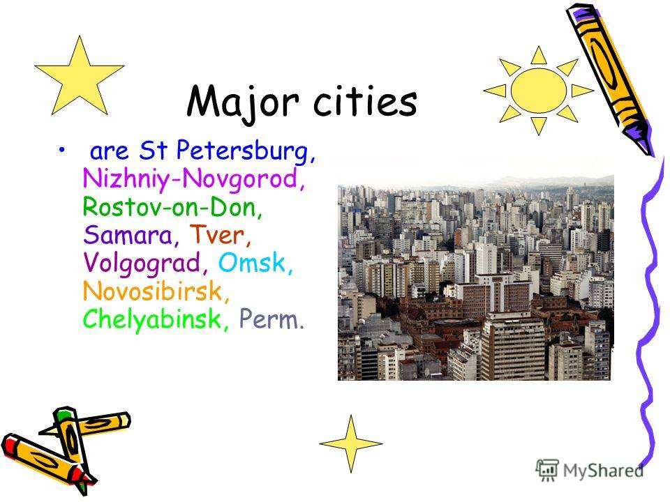 Major cities are St Petersburg, Nizhniy-Novgorod, Rostov-on-Don, Samara, Tver, Volgograd, Omsk, Novosibirsk, Chelyabinsk, Perm.