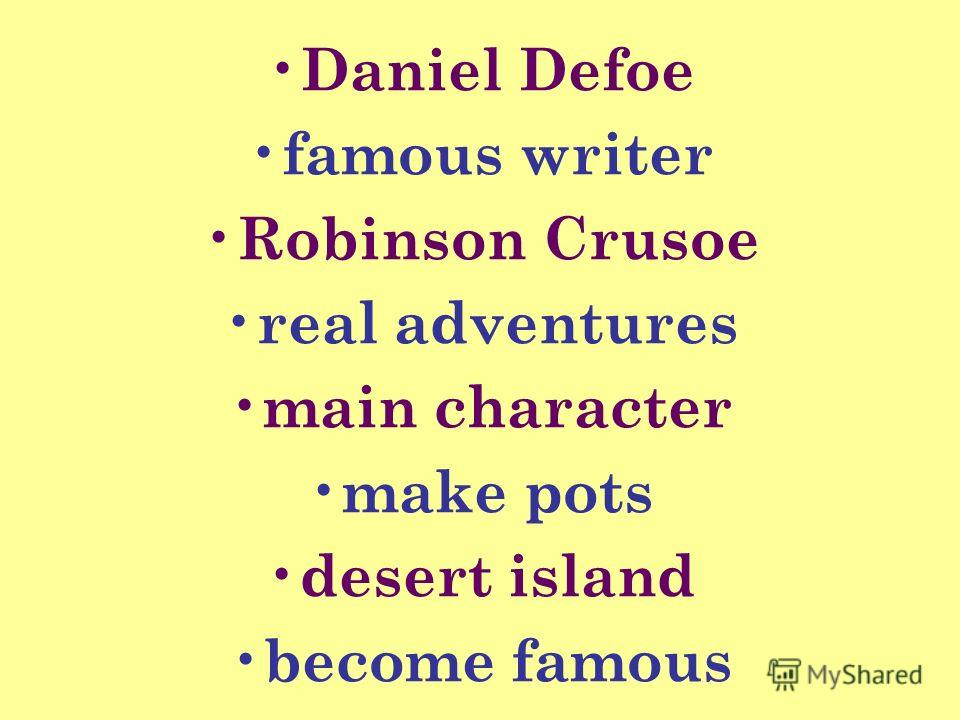 Daniel Defoe famous writer Robinson Crusoe real adventures main character make pots desert island become famous