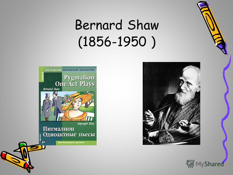 Bernard Shaw (1856-1950 )