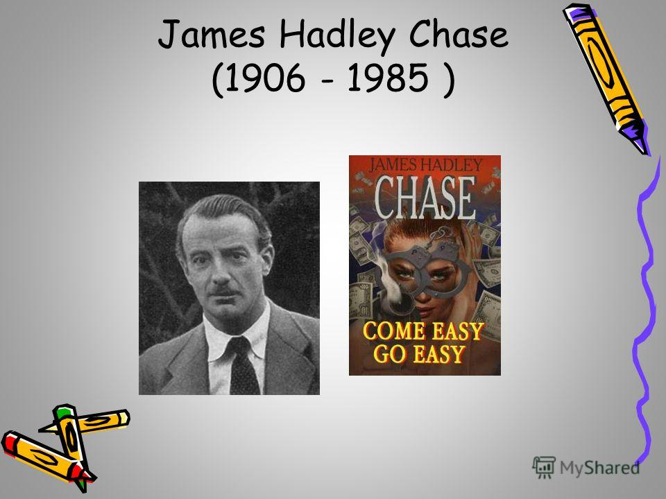 James Hadley Chase (1906 - 1985 )