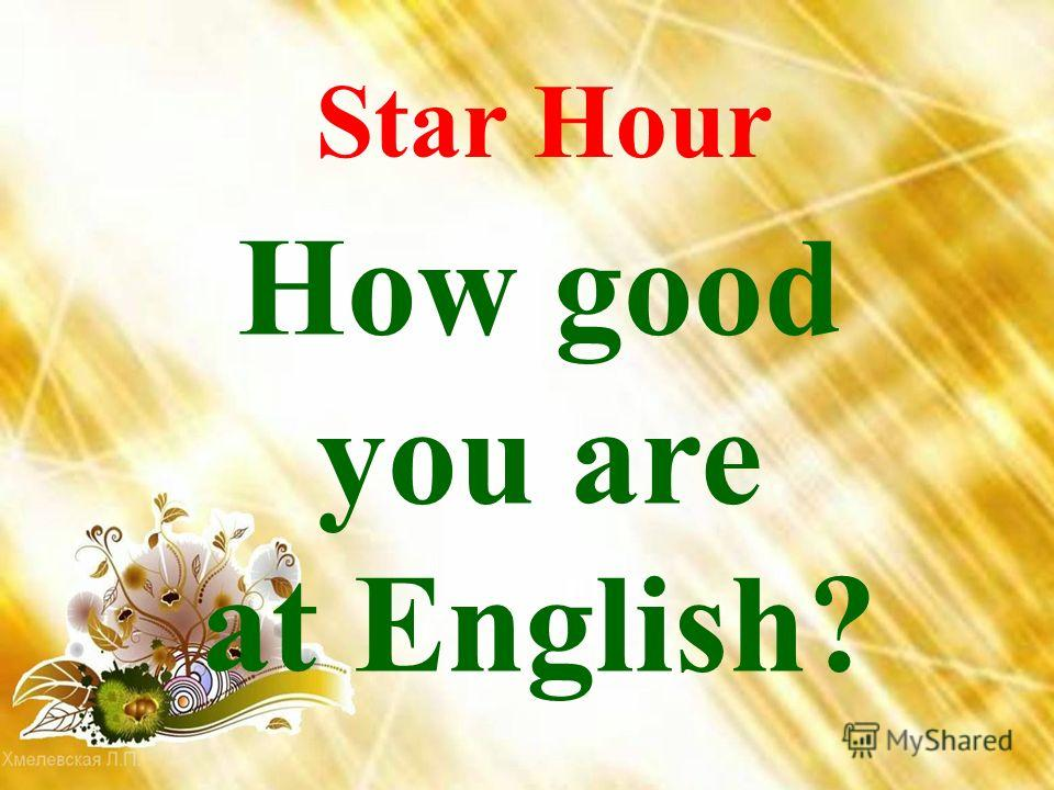 How good you are at English? Star Hour