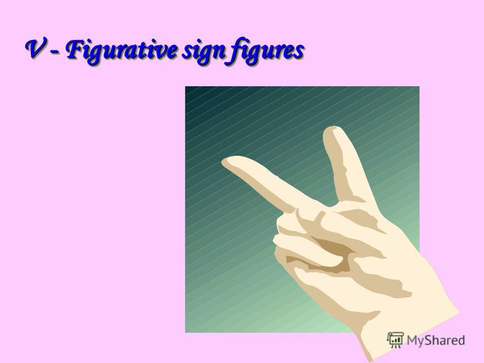 V - Figurative sign figures