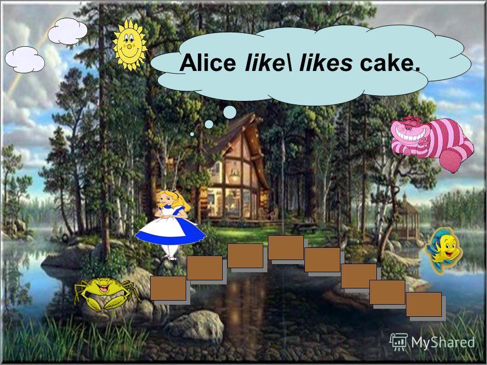 Alice like\ likes cake.