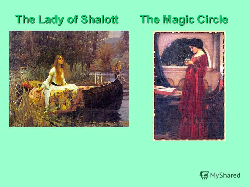 The Lady of Shalott The Magic Circle