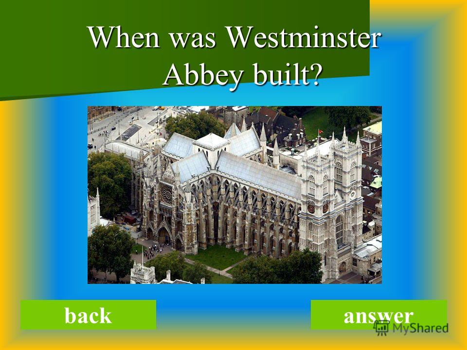When was Westminster Abbey built? backanswer