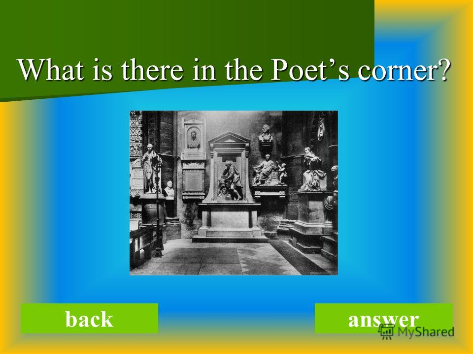 What is there in the Poets corner? backanswer
