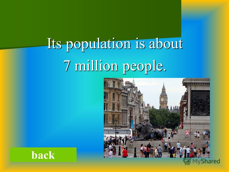 back Its population is about 7 million people.