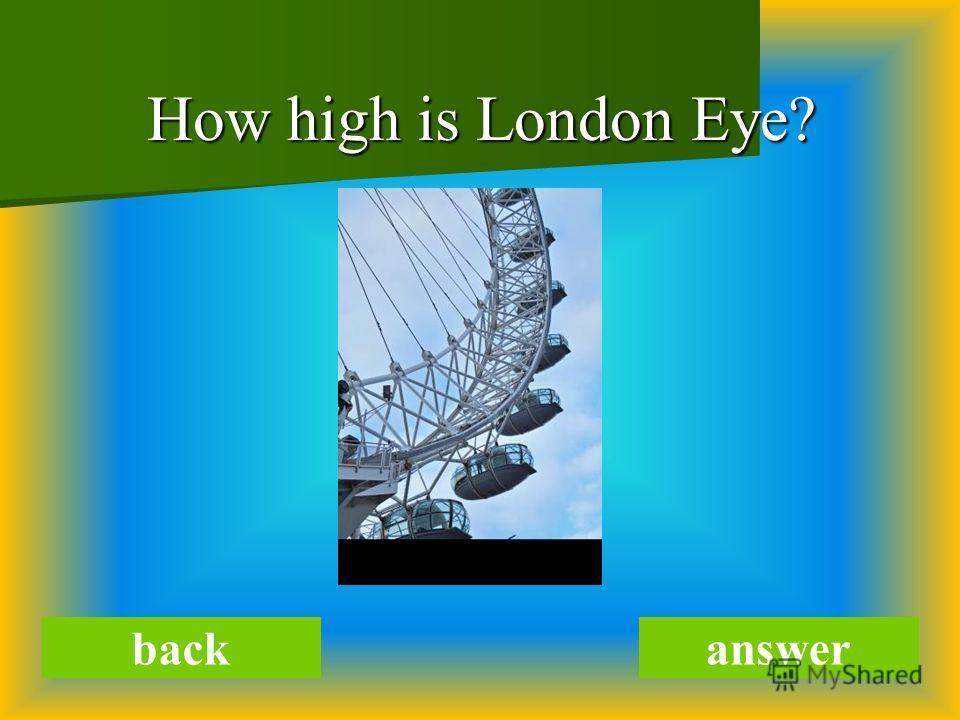 How high is London Eye? backanswer