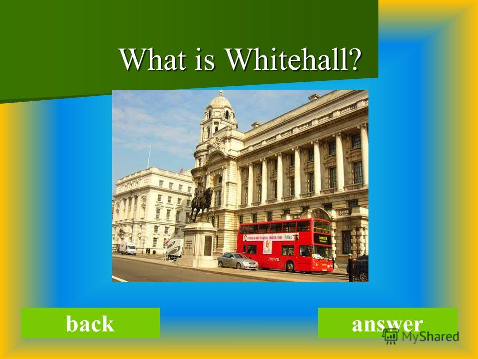 What is Whitehall? backanswer