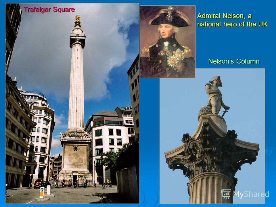 Admiral Nelson, a national hero of the UK Nelsons Column