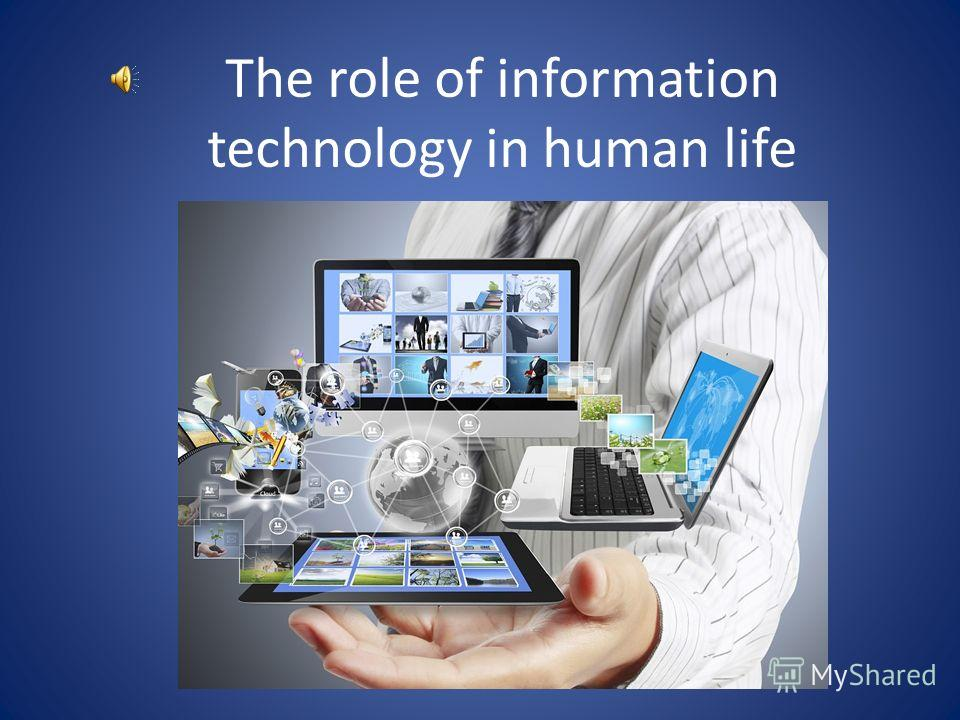 The role of information technology in human life