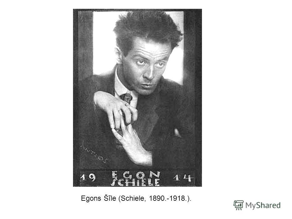 Egons Šīle (Schiele, 1890.-1918.).