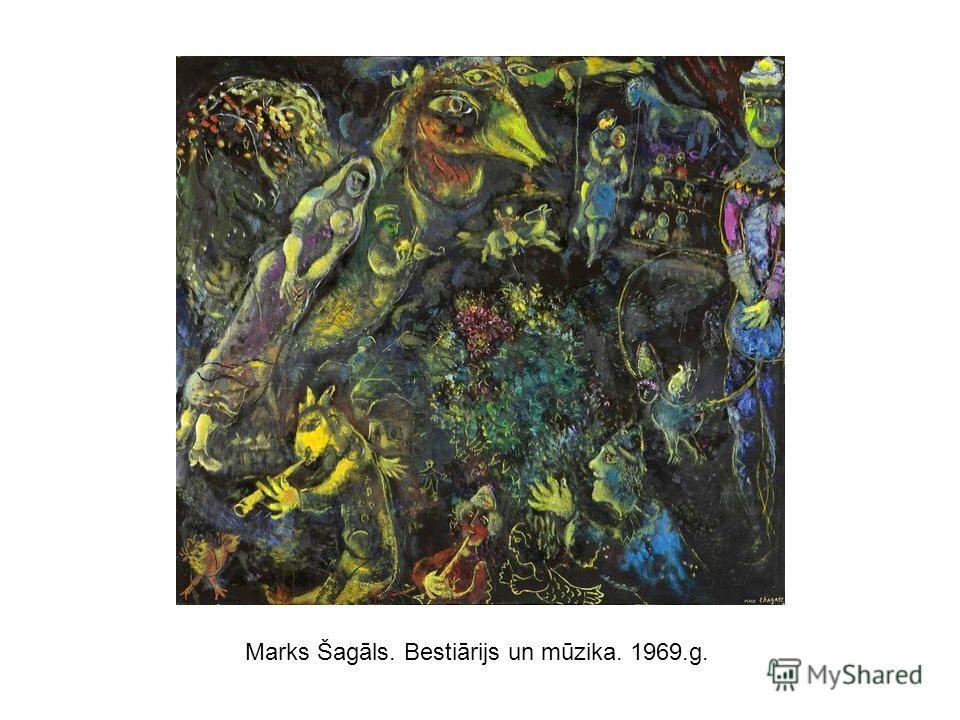 Marks Šagāls. Bestiārijs un mūzika. 1969.g.