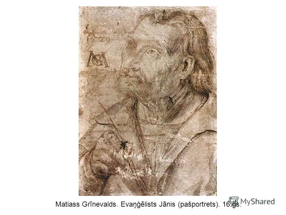Matiass Grīnevalds. Evaņģēlists Jānis (pašportrets). 16.gs.