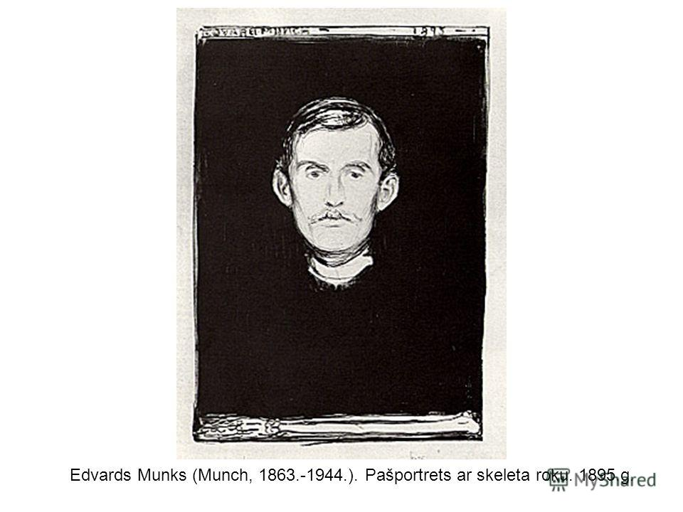 Edvards Munks (Munch, 1863.-1944.). Pašportrets ar skeleta roku. 1895.g.