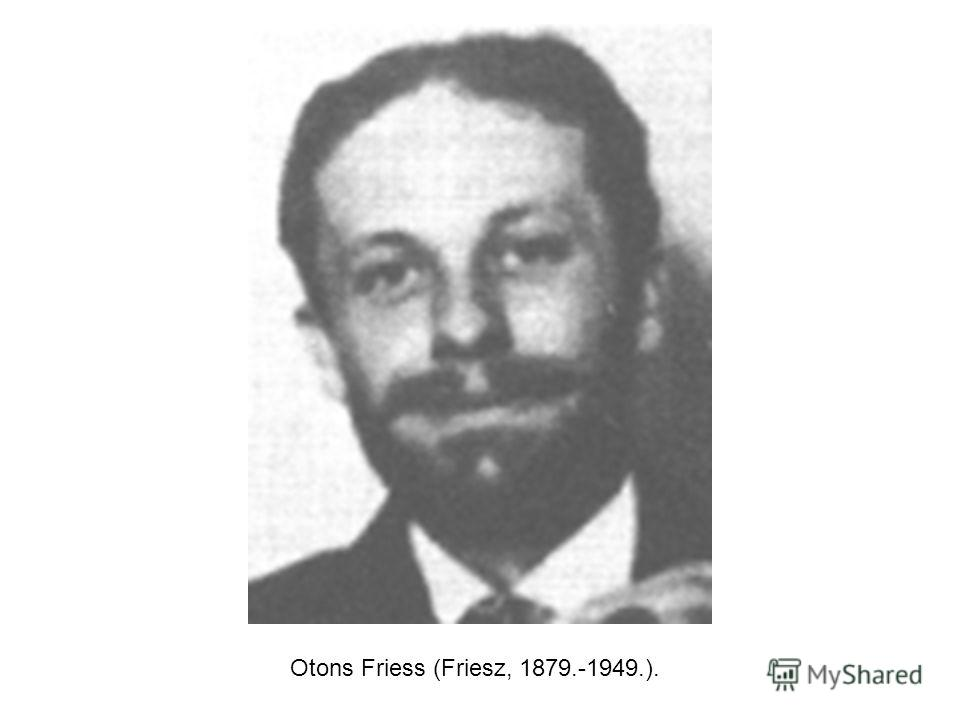 Otons Friess (Friesz, 1879.-1949.).