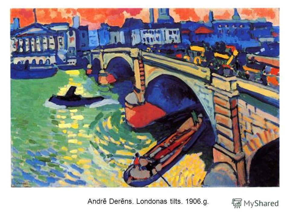 Andrē Derēns. Londonas tilts. 1906.g.