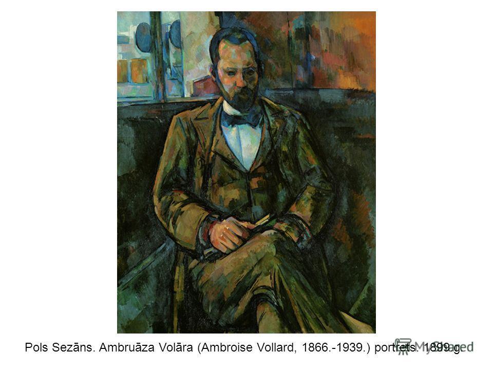 Pols Sezāns. Ambruāza Volāra (Ambroise Vollard, 1866.-1939.) portrets. 1899.g.