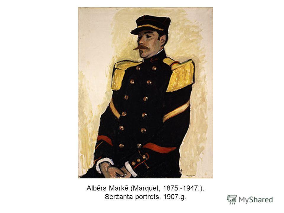 Albērs Markē (Marquet, 1875.-1947.). Seržanta portrets. 1907.g.