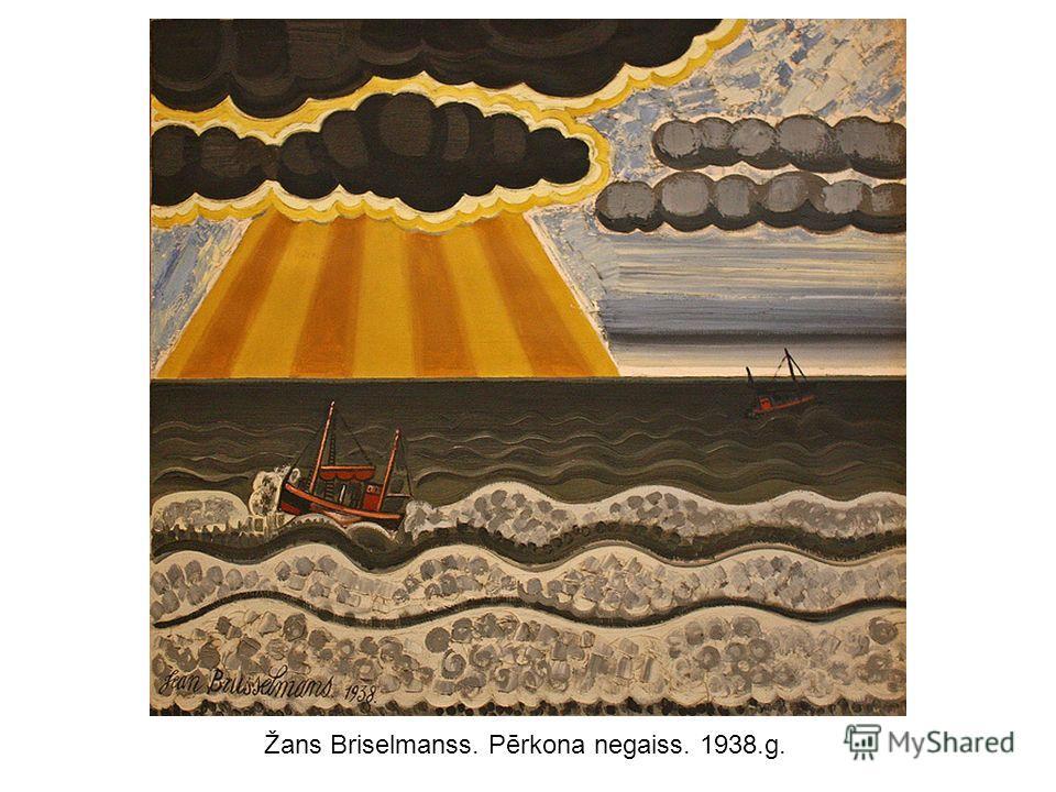 Žans Briselmanss. Pērkona negaiss. 1938.g.