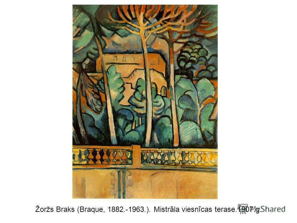 Žoržs Braks (Braque, 1882.-1963.). Mistrāla viesnīcas terase.1907.g.