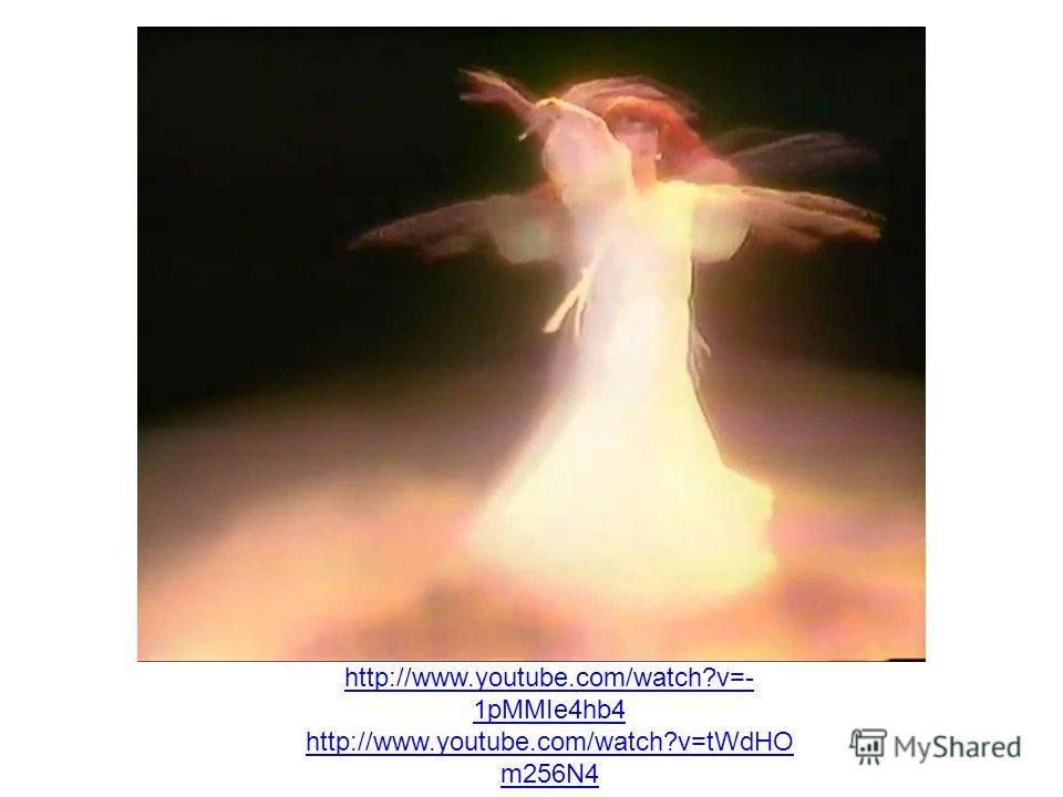 http://www.youtube.com/watch?v=- 1pMMIe4hb4 http://www.youtube.com/watch?v=tWdHO m256N4